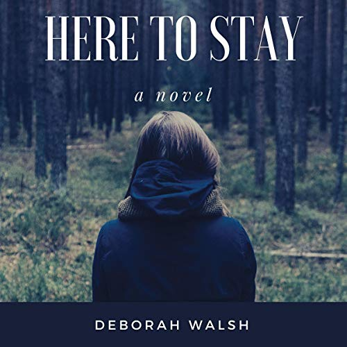 Here to Stay: A Novel