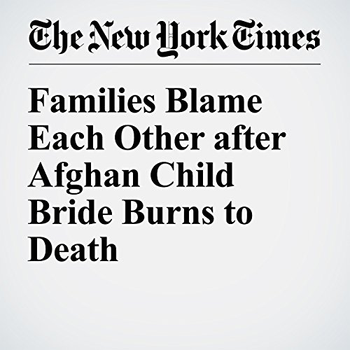 Families Blame Each Other after Afghan Child Bride Burns to Death cover art