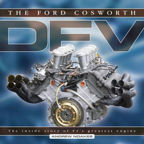 The Ford Cosworth DFV: The Inside Story of F1