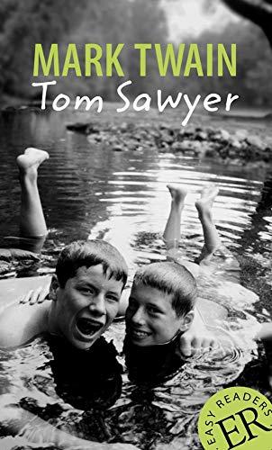 Tom Sawyer: Englische Lektüre für das 3. und 4. Lernjahr. Gekürzt, mit Annotationen und Aufgaben. (Easy Readers (Englisch))