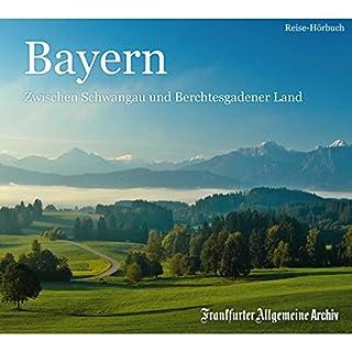 Bayern: Zwischen Schwangau und Berchtesgadener Land Titelbild