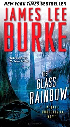 The Glass Rainbow: A Dave Robicheaux Novel by James Lee Burke(2011-07-26)