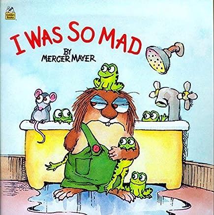 [I Was So Mad (A little critter book) (Mercer Mayers Little Critter)] [By: Meyer, Mercer] [June, 1985]