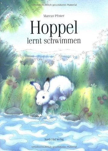 Hoppel lernt schwimmen von Marcus Pfister (Januar 1999) Gebundene Ausgabe