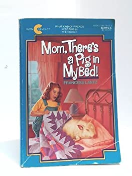 Mom, There's a Pig in My Bed! 0380761122 Book Cover