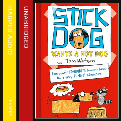 Stick Dog Wants a Hot Dog audiobook cover art