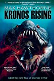 Kronos Rising: After 65 million years, the world s greatest predator is back.