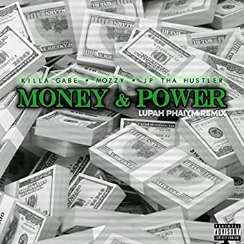 Money & Power (Lupah Phaiym Remix) [feat. Mozzy]