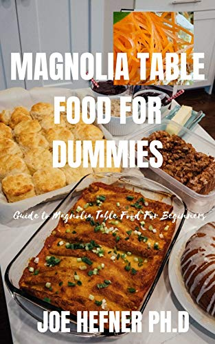 MAGNOLIA TABLE FOOD FOR DUMMIES: Guide to Magnolia Table...