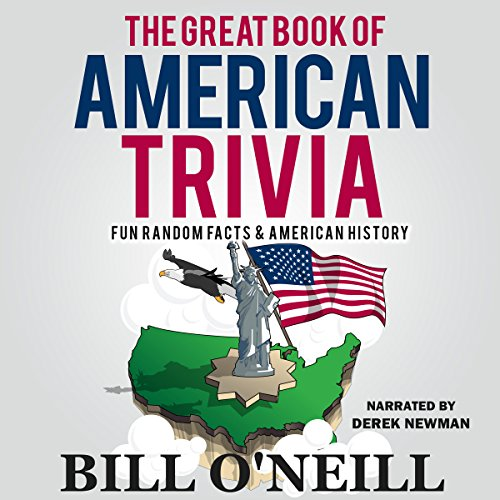 The Great Book of American Trivia: Fun Random Facts & American History audiobook cover art