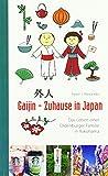 Gaijin - Zuhause in Japan: Das Leben einer Oldenburger Familie in Yokohama von  Peter-Jörg Alexander