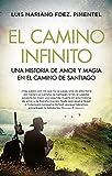 El camino infinito: Una historia de amor y magia en el Camino de Santiago (Novela)