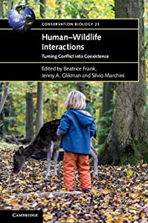 Human-Wildlife Interactions: Turning Conflict into Coexistence (Conservation Biology)