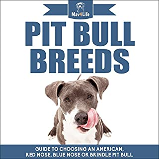 Pit Bull Breeds     Guide to Choosing an American, Red Nose, Blue Nose, or Brindle Pit Bull              By:                                                                                                                                 Mav4Life                               Narrated by:                                                                                                                                 Millian Quinteros                      Length: 27 mins     Not rated yet     Overall 0.0