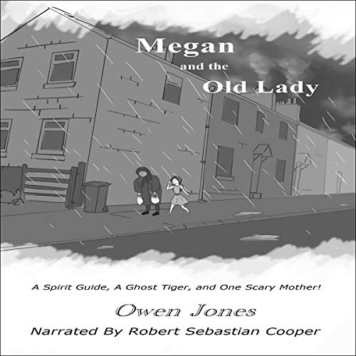 Couverture de Megan and the Old Lady: A Spirit Guide, a Ghost Tiger and One Scary Mother!