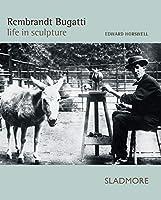 Rembrandt Bugatti: Life in Sculpture: Centenary Edition