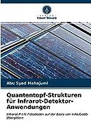 Quantentopf-Strukturen fuer Infrarot-Detektor-Anwendungen