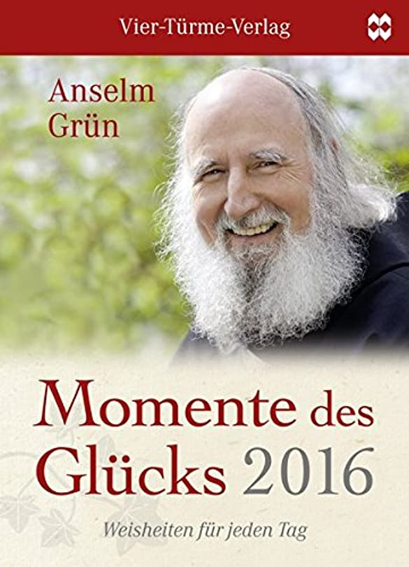 不満乱暴な上げるMomente des Gluecks 2016: Weisheiten fuer jeden Tag