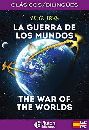 La Guerra De Los Mundos/ The War Of The Worlds (Colección Clásicos Bilingües)