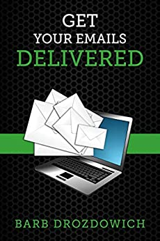 Get Your Emails Delivered by [Barb Drozdowich]
