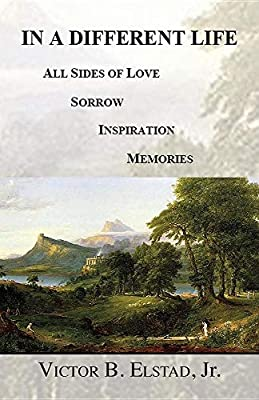In a Different Life: All Sides of Love Sorrow Inspiration Memories