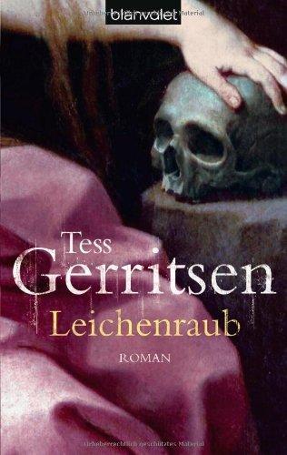 Leichenraub: Roman von Gerritsen. Tess (2010) Taschenbuch