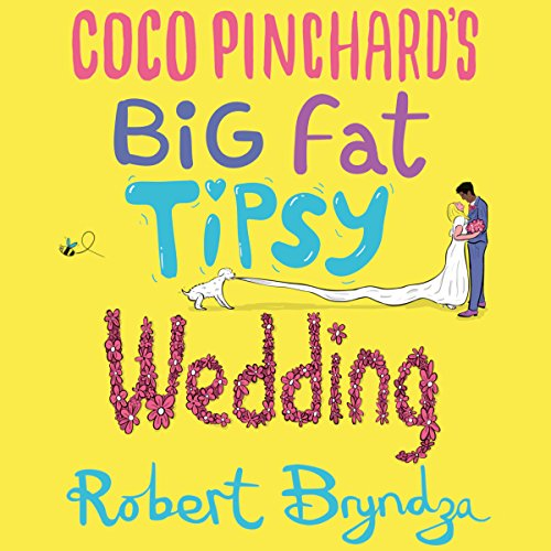Coco Pinchard's Big Fat Tipsy Wedding                   By:                                                                                                                                 Robert Bryndza                               Narrated by:                                                                                                                                 Jan Cramer                      Length: 8 hrs     3 ratings     Overall 4.3