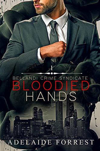 Bloodied Hands: A Dark Mafia Romance (Bellandi Crime Syndicate Book 1) (English Edition)
