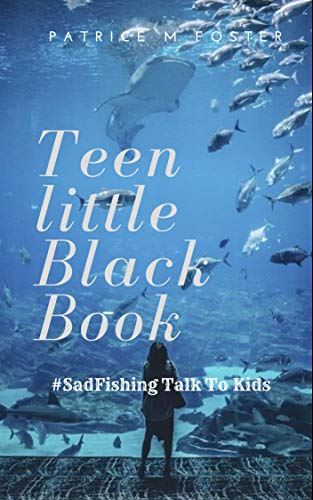 Book: Teen Little Black Book - #Sadfishing Talk to Kids by Patrice M Foster