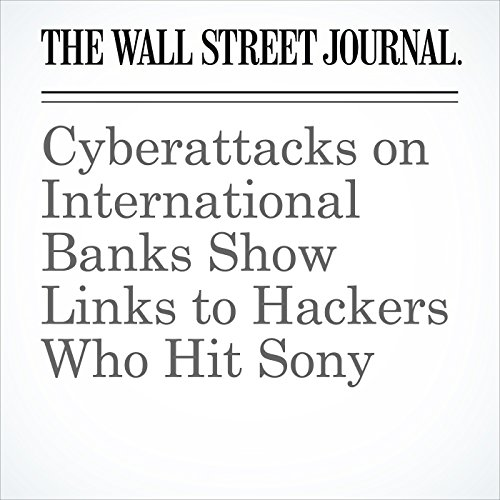 Cyberattacks on International Banks Show Links to Hackers Who Hit Sony copertina