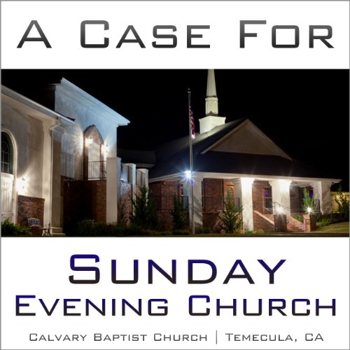 A Case for Sunday Evening Church audiobook cover art