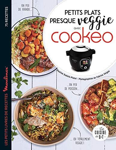 Petits plats presque veggie avec Cookeo (Les petits Moulinex/Seb) (French Edition)
