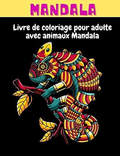Mandala : Livre de coloriage pour adulte avec animaux Mandala (Mandalas)