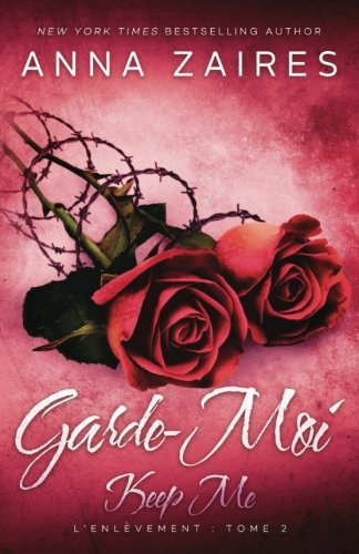 Keep Me – Garde-Moi: L'Enlèvement t. 2
