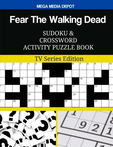 Fear The Walking Dead Sudoku and Crossword Activity Puzzle Book: TV Series Edition