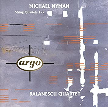 Michael Nyman: String Quartets Nos.1-3
