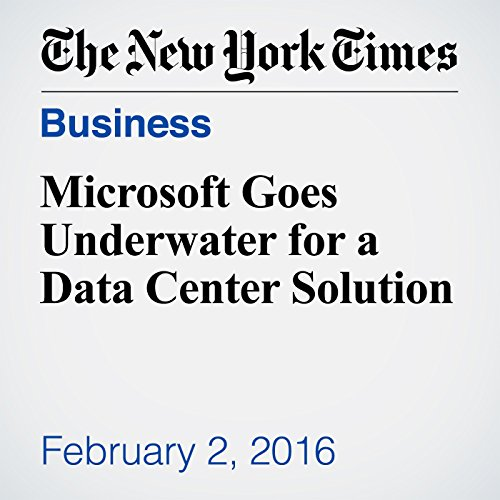 Microsoft Goes Underwater for a Data Center Solution audiobook cover art