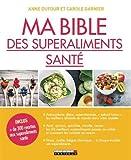 Ma bible des superaliments naturels