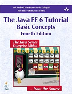 The Java EE 6 Tutorial: Basic Concepts (Java Series)