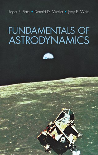 Fundamentals of Astrodynamics (Dover Books on...