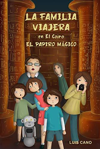 La Familia Viajera en El Cairo: El papiro mágico. (Versión completa)