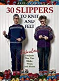 Arne & Carlos-30 Slippers to Knit & Felt: Fabulous Projects You Can Make, Wear, and Share (English Edition)