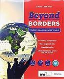 Beyond borders. Tourism in a changing world. Con alternanza scuola-lavoro. Per le Scuole superiori. Con ebook. Con espansione online. Con DVD-ROM [Lingua inglese]