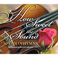How Sweet The Sound: 50 Violin Hymns