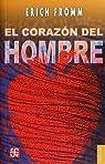 EL CORAZÓN Y EL HOMBRE par Fromm