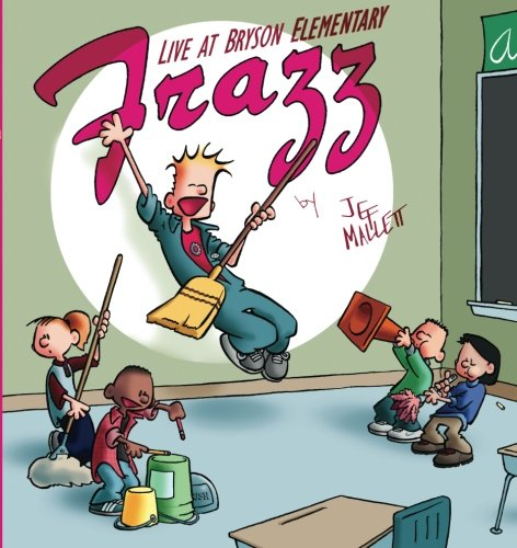 Frazz: Live From Bryson Elementary