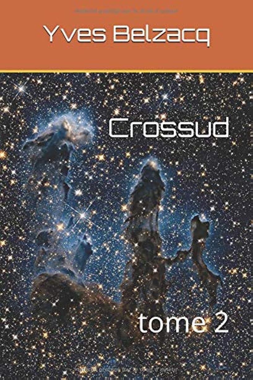 発揮する地平線好意Crossud: tome 2 (Les Rabala?res)