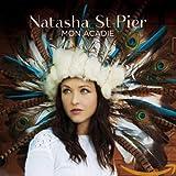 Songtexte von Natasha St‐Pier - Mon Acadie