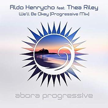 We'll Be Okay (Progressive Mix)