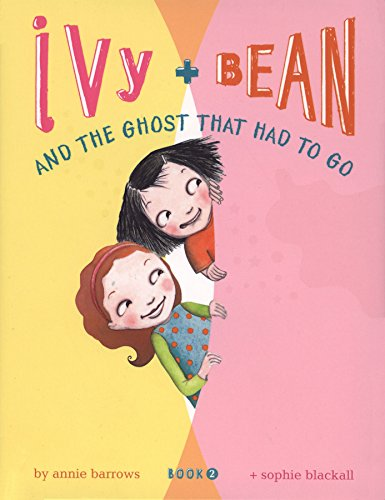 Ivy and Bean and the Ghost that Had to Go (Ivy & Bean, Book 2)
